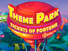 Игровой автомат Theme Park - Tickets Of Fortune